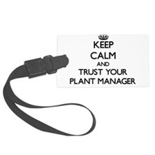 Keep Calm and Trust Your Plant Manager Luggage Tag