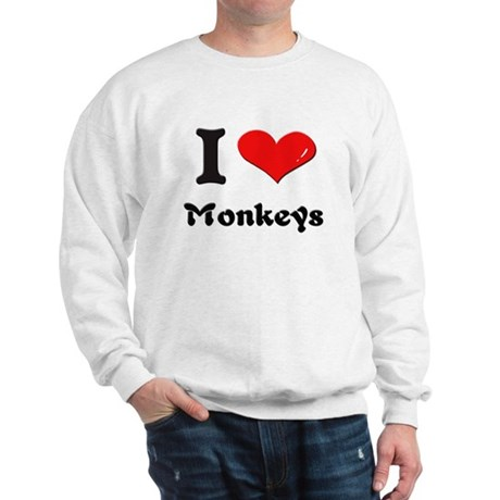 I love monkeys Sweatshirt