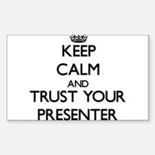 Keep Calm and Trust Your Presenter Decal
