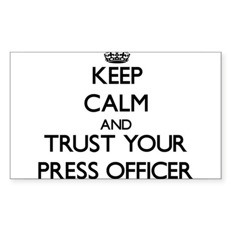 Keep Calm and Trust Your Press Officer Sticker