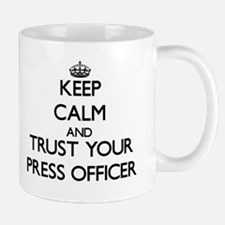 Keep Calm and Trust Your Press Officer Mugs