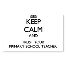 Keep Calm and Trust Your Primary School Teacher St