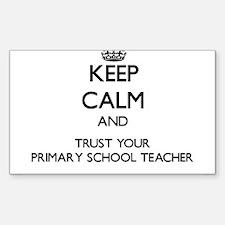 Keep Calm and Trust Your Primary School Teacher St