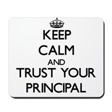 Keep Calm and Trust Your Principal Mousepad