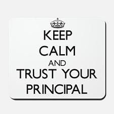 Keep Calm and Trust Your Principal Mousepad