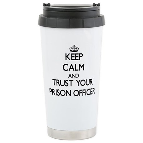 Keep Calm and Trust Your Prison Officer Travel Mug