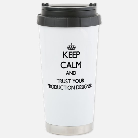 Keep Calm and Trust Your Production Designer Trave