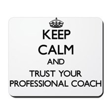 Keep Calm and Trust Your Professional Coach Mousep