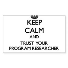 Keep Calm and Trust Your Program Researcher Sticke