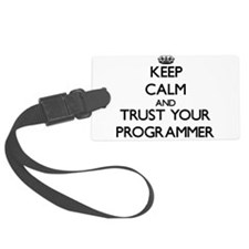 Keep Calm and Trust Your Programmer Luggage Tag