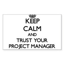 Keep Calm and Trust Your Project Manager Decal