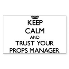 Keep Calm and Trust Your Props Manager Decal