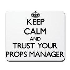 Keep Calm and Trust Your Props Manager Mousepad