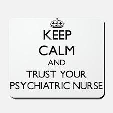 Keep Calm and Trust Your Psychiatric Nurse Mousepa