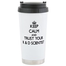 Keep Calm and Trust Your R D Scientist Travel Mug