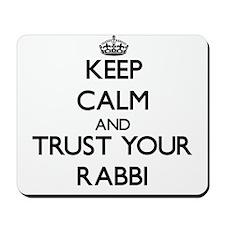Keep Calm and Trust Your Rabbi Mousepad