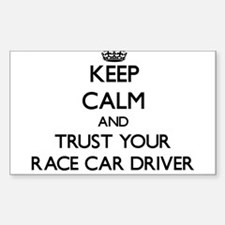 Keep Calm and Trust Your Race Car Driver Decal