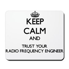 Keep Calm and Trust Your Radio Frequency Engineer