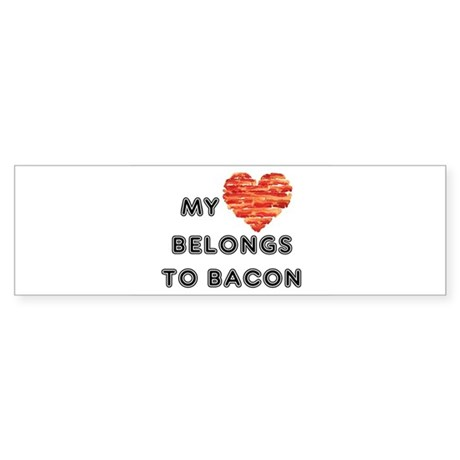 My heart belongs to bacon Bumper Sticker