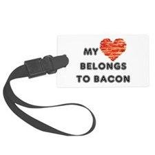 My heart belongs to bacon Luggage Tag