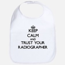 Keep Calm and Trust Your Radiographer Bib