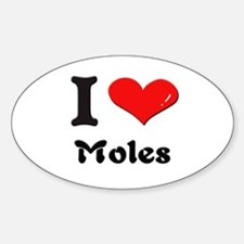 I love moles Oval Decal