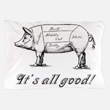 Itsallgood.jpg Pillow Case