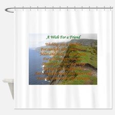 Wish For A Friend Shower Curtain