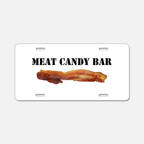 Meat candy bar Aluminum License Plate