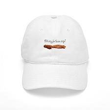 Will strip for bacon strips! Baseball Baseball Cap
