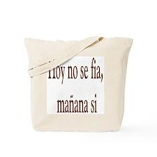 Dicho Popular Hoy no se fia Tote Bag