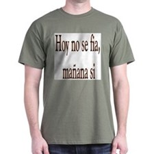 Dicho Popular Hoy no se fia T-Shirt