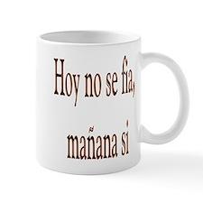 Dicho Popular Hoy no se fia Mug