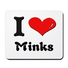 I love minks  Mousepad