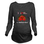 I Love Strawberries Long Sleeve Maternity T-Shirt
