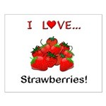 I Love Strawberries Small Poster