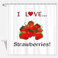 I Love Strawberries Shower Curtain