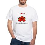 I Love Strawberries White T-Shirt