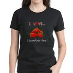I Love Strawberries Women's Dark T-Shirt