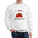 I Love Strawberries Sweatshirt