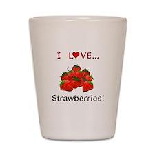 I Love Strawberries Shot Glass