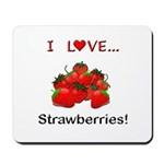 I Love Strawberries Mousepad