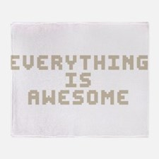 Everything Is Awesome Throw Blanket