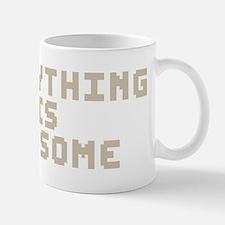 Everything Is Awesome Mugs