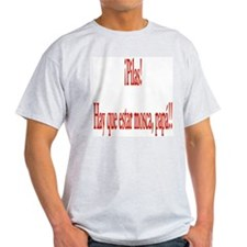 Dicho popular Mosca papa T-Shirt
