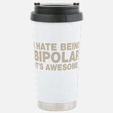 I Hate Being Bipolar Travel Mug