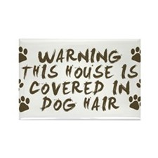 Warning This House Is Covered In Dog Hair Magnets