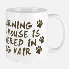 Warning This House Is Covered In Dog Hair Mugs