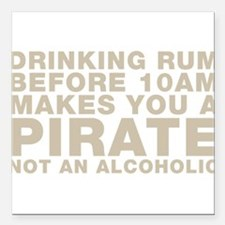 Drinking Rum Before 10am Makes You A Pirate Square