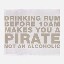 Drinking Rum Before 10am Makes You A Pirate Throw